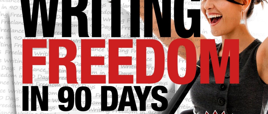 Freelance Writing Freedom in 90 Days ebook